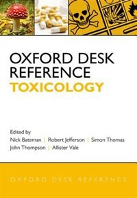 Book Oxford Desk Reference: Toxicology by Nick Bateman