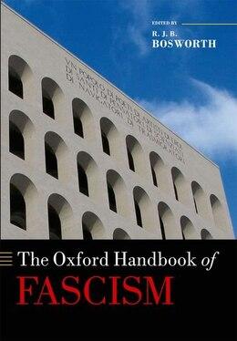 Book The Oxford Handbook of Fascism by R.J.B. Bosworth