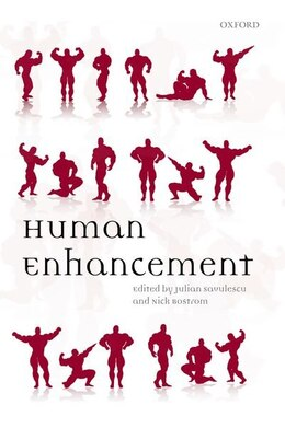 Book Human Enhancement by Julian Savulescu