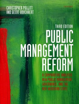 Book Public Management Reform: A Comparative Analysis - New Public Management, Governance, and the Neo… by Christopher Pollitt