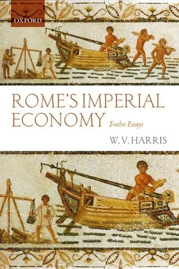 Book Romes Imperial Economy: Twelve Essays by Harris, W. V.