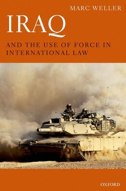 Book Iraq and the Use of Force in International Law by Marc Weller