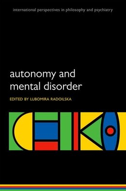 Book Autonomy and Mental Disorder by Lubomira Radoilska