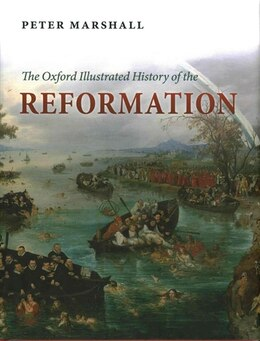 Book The Oxford Illustrated History of the Reformation by Peter Marshall