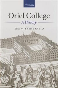 Book Oriel College: A History by Jeremy Catto