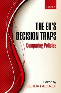 Book The EUs Decision Traps: Comparing Policies by Gerda Falkner