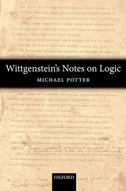 Book Wittgensteins Notes on Logic by Michael Potter