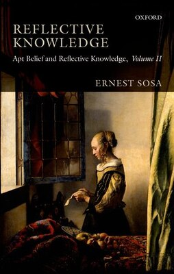 Book Reflective Knowledge: Apt Belief and Reflective Knowledge, Volume II by Ernest Sosa