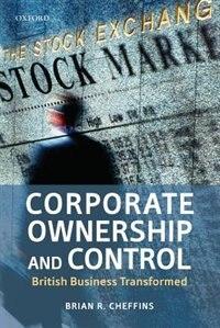 Book Corporate Ownership and Control: British Business Transformed by Brian R. Cheffins