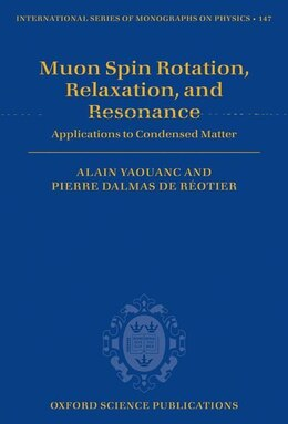 Book Muon Spin Rotation, Relaxation, and Resonance: Applications to Condensed Matter by Alain Yaouanc