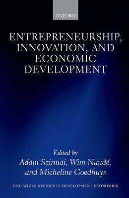 Book Entrepreneurship, Innovation, and Economic Development by Adam Szirmai