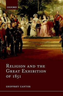 Book Religion And The Great Exhibition Of 1851 by Geoffrey Cantor