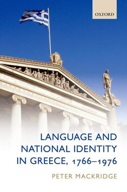 Book Language and National Identity in Greece, 1766-1976 by Peter Mackridge