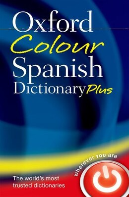 Book Oxford Colour Spanish Dictionary Plus by Oxford Dictionaries