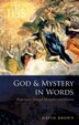 God and Mystery in Words: Experience through Metaphor and Drama by David Brown