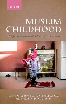 Book Muslim Childhood: Religious Nurture in a European Context by Jonathan Scourfield