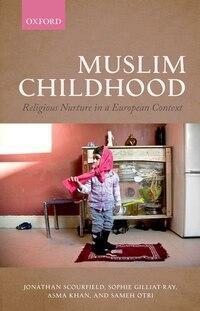 Muslim Childhood: Religious Nurture in a European Context