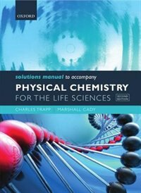 Book Solutions Manual to accompany Physical Chemistry for the Life Sciences by Charles Trapp