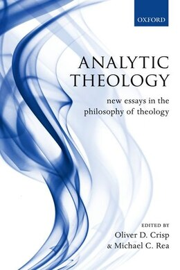 Book Analytic Theology: New Essays In The Philosophy Of Theology by Oliver D. Crisp