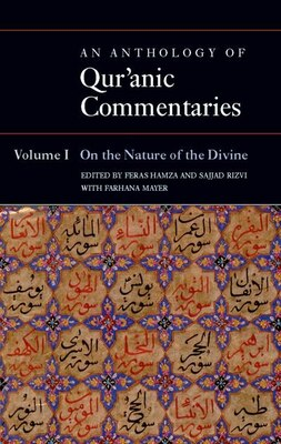 Book An Anthology of Quranic Commentaries: Volume 1: On the Nature of the Divine by Feras Hamza