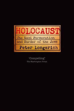 Book Holocaust: The Nazi Persecution and Murder of the Jews by Peter Longerich