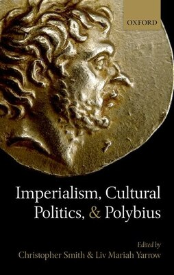 Book Imperialism, Cultural Politics, and Polybius by Christopher Smith