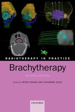 Book Radiotherapy in Practice - Brachytherapy by Peter Hoskin