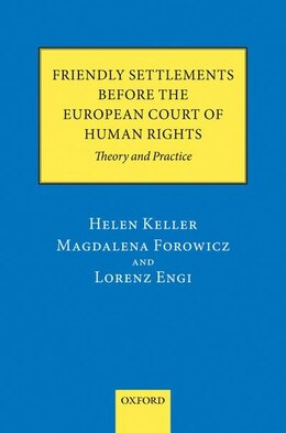 Book Friendly Settlements before the European Court of Human Rights: Theory and Practice by Helen Keller