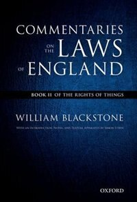 Book The Oxford Edition of Blackstone: Commentaries on the Laws of England: Book II: Of the Rights of… by William Blackstone