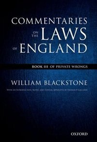 Book The Oxford Edition of Blackstone: Commentaries on the Laws of England: Book III: Of Private Wrongs by William Blackstone