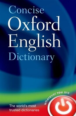 Book Concise Oxford English Dictionary: Main edition by Oxford Dictionaries