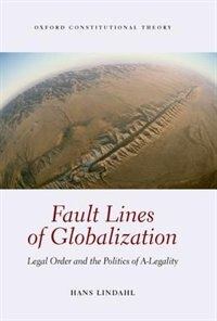 Book Fault Lines of Globalization: Legal Order and the Politics of A-Legality by Hans Lindahl