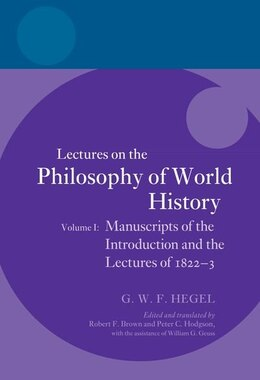 Book Hegel: Lectures on the Philosophy of World History, Volume I: Manuscripts of the Introduction and… by Robert F. Brown