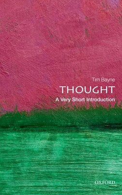 Book Thought: A Very Short Introduction by Tim Bayne