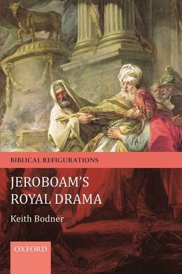 Book Jeroboams Royal Drama by Keith Bodner