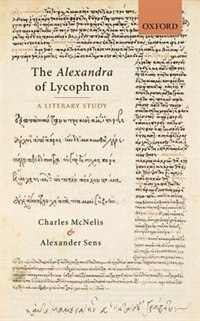 The Alexandra of Lycophron: A Literary Study