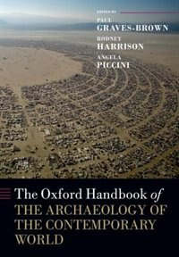Book The Oxford Handbook of the Archaeology of the Contemporary World by Paul Graves-brown
