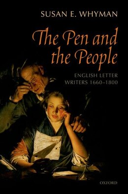 Book The Pen and the People: English Letter Writers 1660-1800 by Susan Whyman