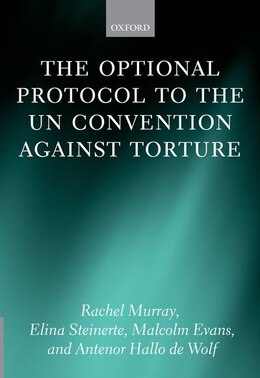 Book The Optional Protocol to the UN Convention Against Torture by Rachel Murray