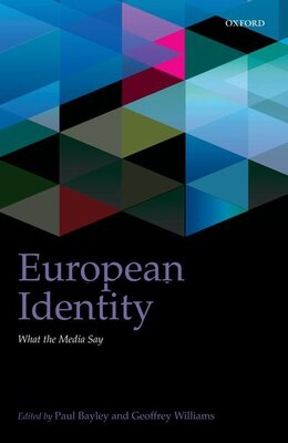 Book European Identity: What the Media Say by Paul Bayley