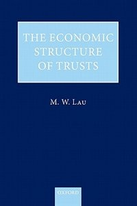 Book The Economic Structure of Trusts: Towards a Property-based Approach by M. W. Lau