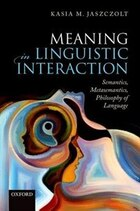 Meaning in Linguistic Interaction: Semantics, Metasemantics, Philosophy of Language