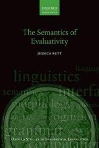 Book The Semantics of Evaluativity by Jessica Rett