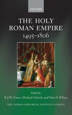 Book The Holy Roman Empire 1495-1806 by R. J. W. Evans