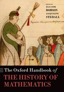 Book The Oxford Handbook of the History of Mathematics by Eleanor Robson