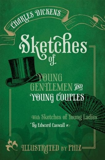 Sketches of Young Gentlemen and Young Couples: with Sketches of Young Ladies by Edward Caswall by Charles Dickens