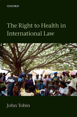 Book The Right to Health in International Law by John Tobin