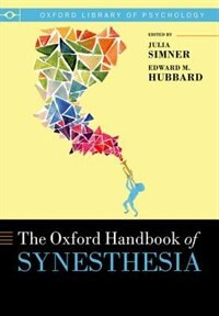 Book The Oxford Handbook of Synesthesia by Julia Simner