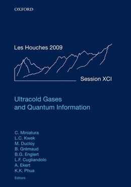 Book Ultracold Gases and Quantum Information: Lecture Notes of the Les Houches Summer School in… by Christian Miniatura