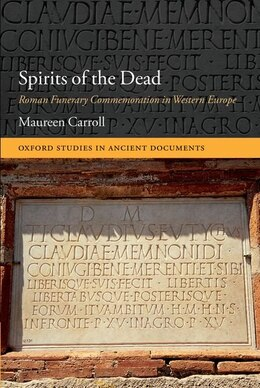 Book Spirits of the Dead: Roman Funerary Commemoration in Western Europe by Maureen Carroll
